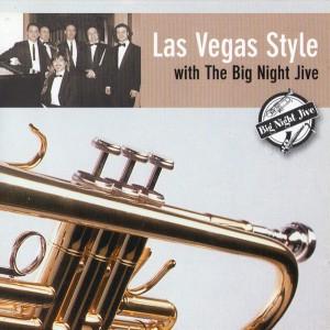 Big Night Jive Orchestra - Las Vegas Style (2005)