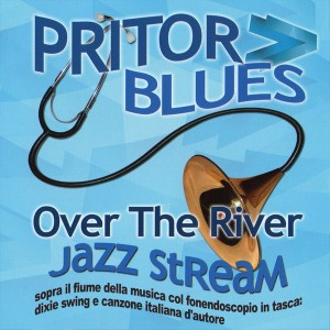 Pritor Blues - Over The River Jazz Stream (2009)